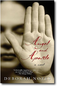 Angel and Apostle by Deborah Noyes