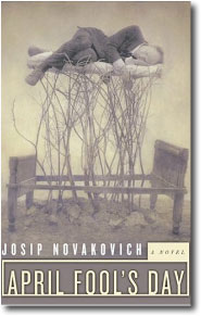 Josip Novakovich April Fool S Day Book Review border=