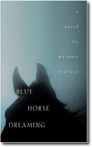 Blue Horse Dreaming by Melanie Wallace