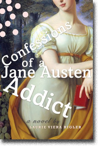 Confessions ofa Jane Austen Addict by Laurie Viera Rigler
