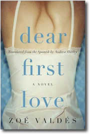 Dear First Love by Zoe Valdes