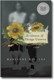 The Evidence of Things Unseen by Marianne Wiggins