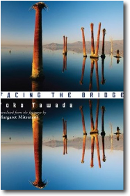 Facing the Bridge by Yoko Tawada