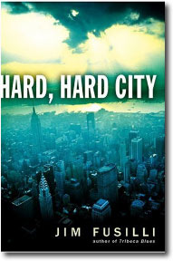 Hard, Hard City by Jim Fusilli