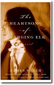 The Heartsong of Charging Elk byJames Welch