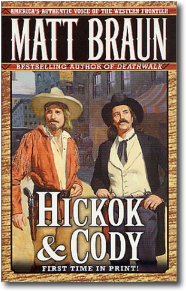 Hickock and Cody by Matt Braun
