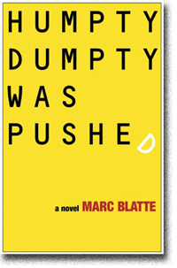 Humpty Dumpty Was Pushed by Marc Blatte