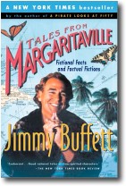 Tales from Margaritaville:  Fictional Facts and Factual Fiction