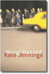 Moral Hazard by Kate Jennings