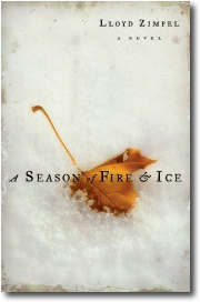 A Season of Fire & Ice by Lloyd Zimpel