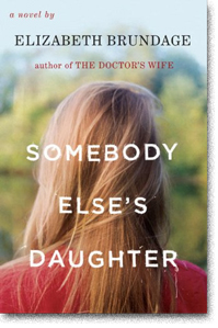 SOMEBODY ELSE'S DAUGHTER by Elizabeth Brundage