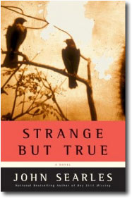 Strange But True by John Searles