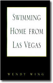 Swimming Home from Las Vegas by Wendy Wing