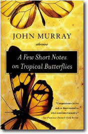 A Few Short Notes on the Tropical Butterfly by John Murray