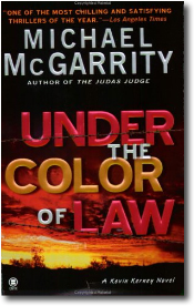 Uner the Color of Law by Michael McGarrity