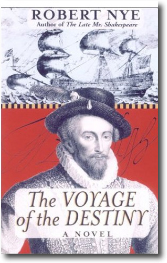 The Voyage of Destiny by Robert Nye