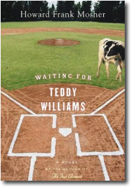 Waiting for Teddy Willams by Howard Frank Mosher