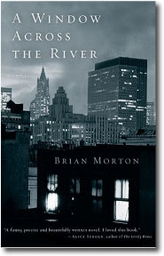 A Window Across the River by Brian Morton